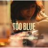 TOO BLUE by 浅井健一&THE INTERCHANGE KILLS
