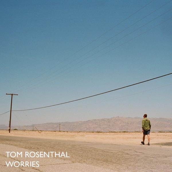 Tom Rosenthal Worries