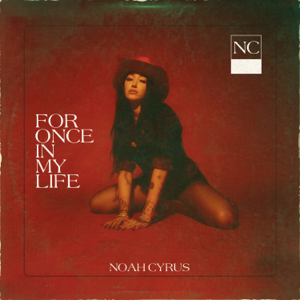 Noah Cyrus - For Once In My Life