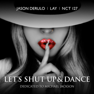 Jason Derulo, LAY & NCT 127 - Let's Shut Up & Dance