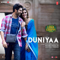 Duniyaa <br />    Luka Chuppi   Akhil & Dhvani Bhanushali