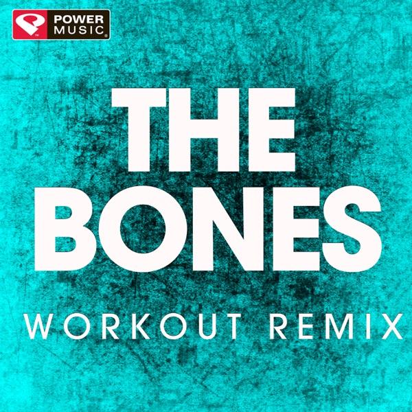 The Bones (Workout Remix) - Single