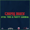 Charly Black - Gyal You a Party Animal artwork