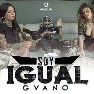 Gvano - Soy Igual