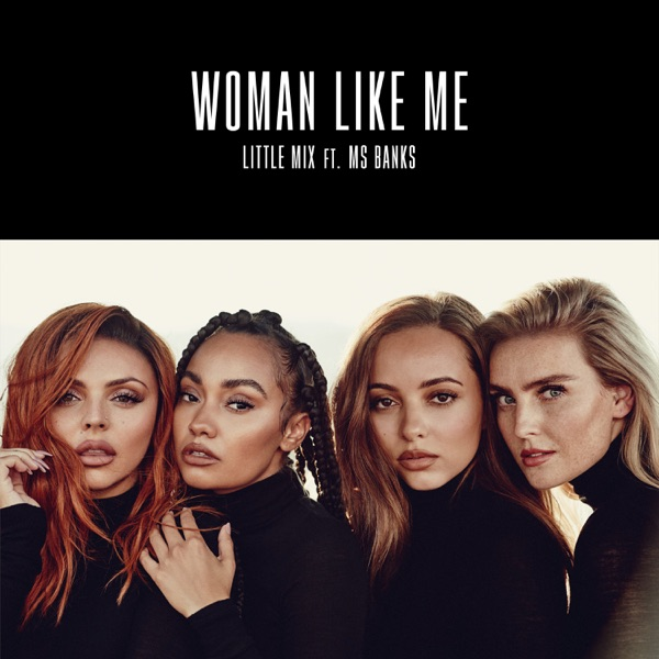 Woman Like Me (feat. Ms Banks) - Single