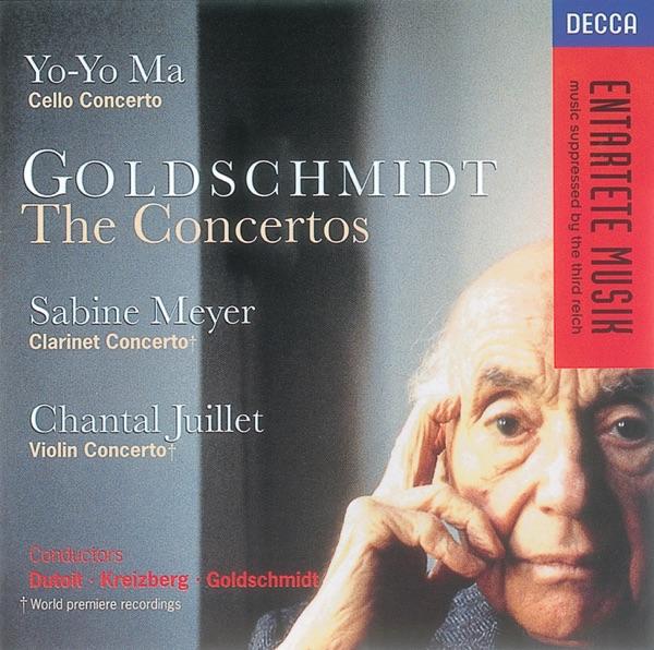 Goldschmidt: Cello Concerto - Clarinet Concerto - Violin Concerto