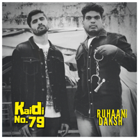 Ruhaan79 & DAKSH - Kaidi No. 79