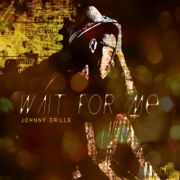 Wait for Me - Johnny Drille