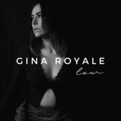 Gina Royale - Low
