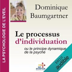 Le processus d'individuation ou le principe dynamique de la psyché: La psychologie de l'éveil