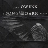 Dean Owens - A Song for the Dark Times