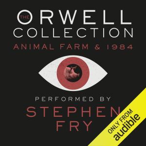 Orwell Collection: Animal Farm & 1984 (Unabridged)