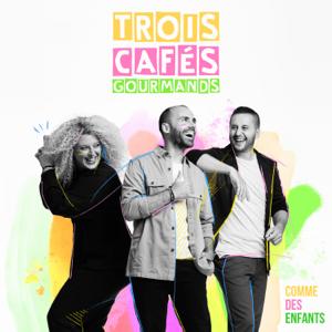 Trois Cafés Gourmands - Comme des enfants