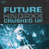 Crushed Up - Single — Future