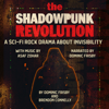Dominic Frisby & Brendon Connelly - The Shadowpunk Revolution: A Sci-Fi Rock Drama About Invisibility (Unabridged)  artwork