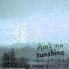 Ain t No Sunshine 2020 Version Single