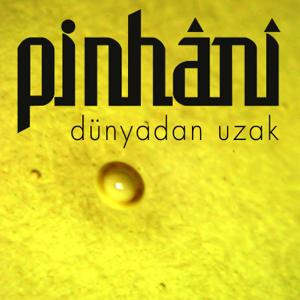 Pinhani - Dünyadan Uzak