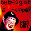 Baby's Got a Temper - Single, The Prodigy