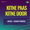 Kitne Paas Kitne Door (Original Motion Picture Soundtrack) - EP