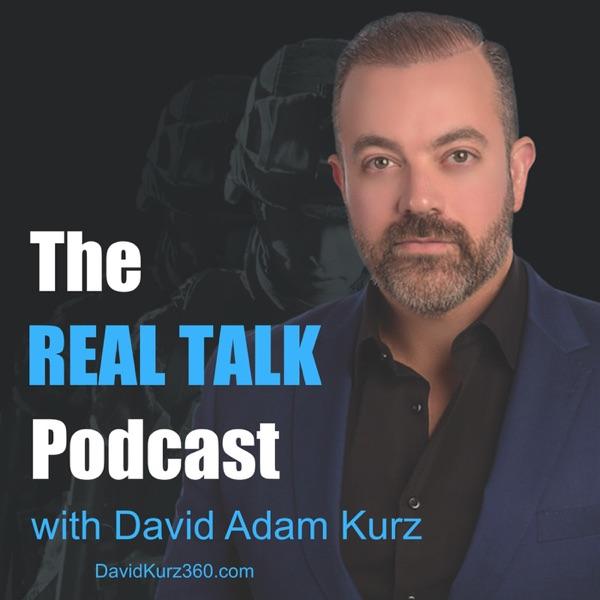 The REAL TALK Podcast with David Adam Kurz
