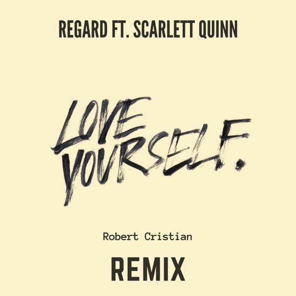 Love Yourself (feat. Scarlett Quinn) [Robert Cristian Remix] - Single