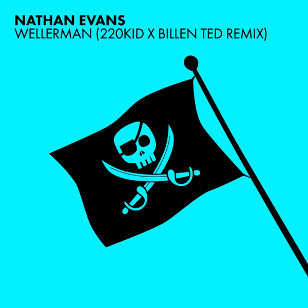 Nathan Evans - Wellerman (Sea Shanty (220 Kid X Billen Ted Remix)
