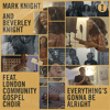 Everything s Gonna Be Alright feat London Community Gospel Choir - Mark Knight & Beverley Knight mp3