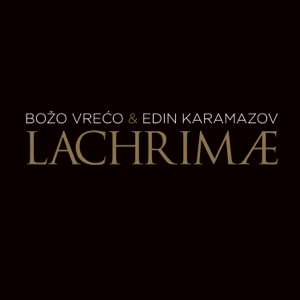 Božo Vrećo & Edin Karamazov - Lachrimae