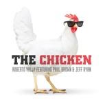 Roberto Vally - The Chicken (feat. Paul Brown & Jeff Ryan)