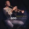 Nathaniel Bassey - You Are God (feat. Chigozie Achugo) artwork