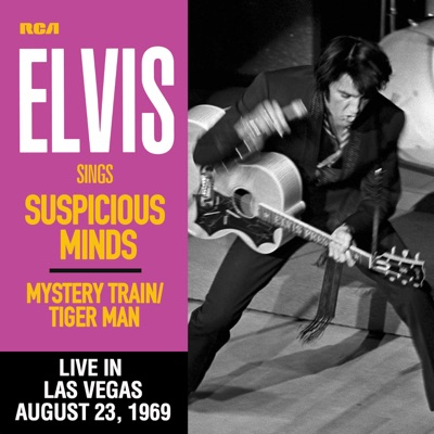 Suspicious Minds (Live in Las Vegas, August 23, 1969) - Single - Elvis Presley
