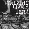 Talking Like a Jerk