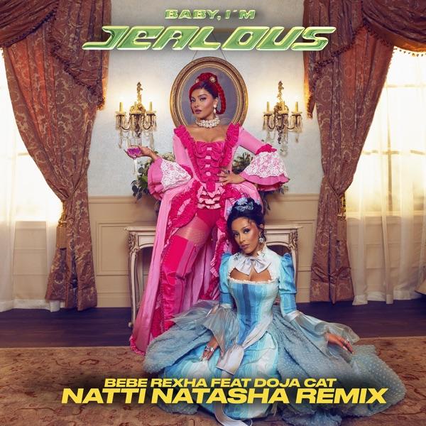 Baby, I'm Jealous (feat. Doja Cat) [Natti Natasha Remix] - Single - Bebe Rexha