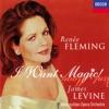 Renée Fleming I Want Magic American Opera Arias