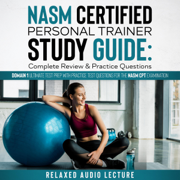 NASM Certified Personal Trainer Study Guide: Complete Review & Practice Questions!: Domain 1 Ultimate Test Prep with Practice Test Questions for the NASM CPT Examination (NASM Study Guides) (Unabridged)