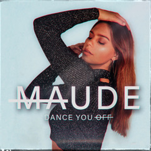 Maude - Dance You Off