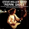PEPPA SAUCE Steve Miller s tribute to Jimi Hendrix recorded live at Pepperland Sept 18 1970 the day Jimi left the planet Live Single