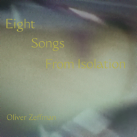Eight Songs from Isolation