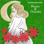 The Cleaners From Venus - Flowers Of December