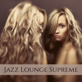 Jazz Lounge Supreme – Sexy Night Playlist