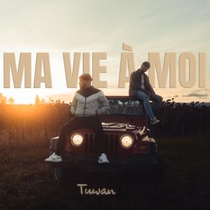 TUWAN - Ma vie à moi - EP