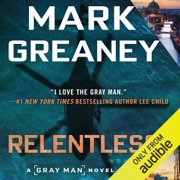 Relentless: Gray Man, Book 10 (Unabridged)