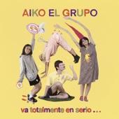 Aiko el grupo - Amigos para nunca (confía y te la lían)