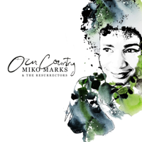 Miko Marks & The Resurrectors - Our Country artwork