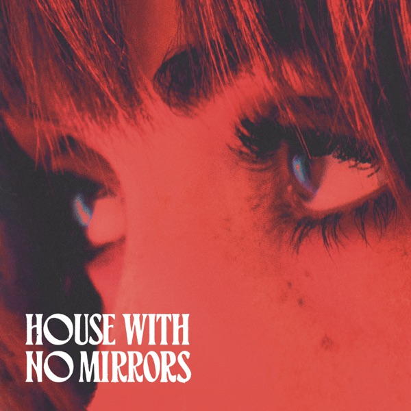 House with No Mirrors - Single