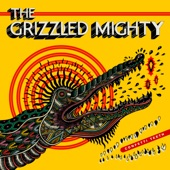 The Grizzled Mighty - I Don't Really Mind It