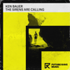 Ken Bauer - The Sirens Are Calling (Extended Mix) artwork