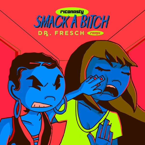 Smack a Bitch (Dr. Fresch Remix) - Single