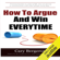 Cary Bergeron - How to Argue and Win Every Time: Everything You Need to Know about Arguing, Debating, and How to Come Out on Top (Unabridged)