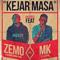 Kejar Masa  feat. MK  K-Clique   Zemo